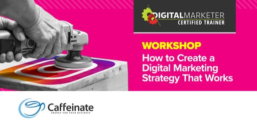 Workshop: How to Create a Digital Marketing Strategy That Works