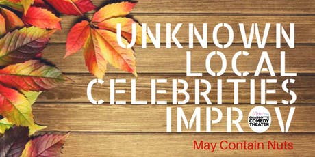 The Unknown Local Celebrities  tickets