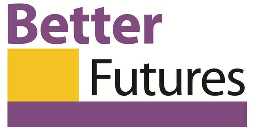 Supporting Better Futures for All