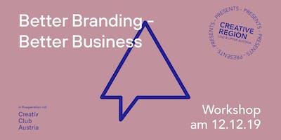 WORKSHOP: BETTER BRANDING - BETTER BUSINESS
