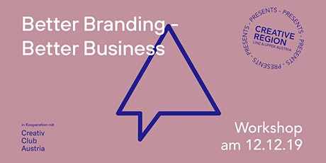 WORKSHOP: BETTER BRANDING - BETTER BUSINESS Tickets
