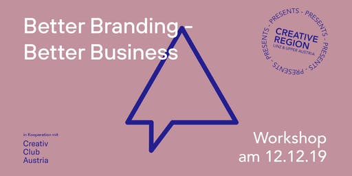 WORKSHOP: BETTER BRANDING - BETTER BUSINESS