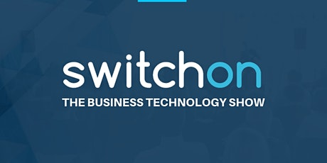SwitchON 2020 - The Business Technology Show tickets