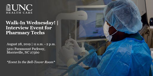 Walk-In Wednesday! | Pharmacy Technician Interview Event for UNC Medical Center