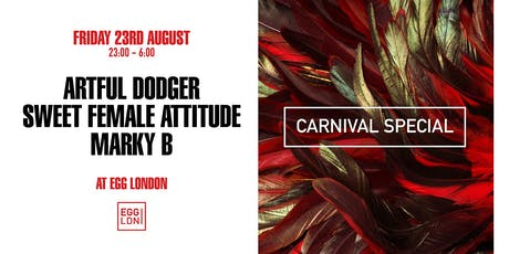 Fridays at EGG: Carnival Special - Artful Dodger, Sweet Female Attitude tickets