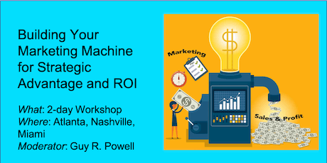 Building your Marketing Machine for Strategic Advantage and ROI - Miami South Beach tickets