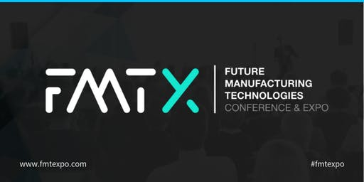 FMTX - Future Manufacturing Technologies Conference & Expo