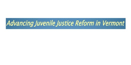 Advancing Juvenile Justice Reform in Vermont tickets
