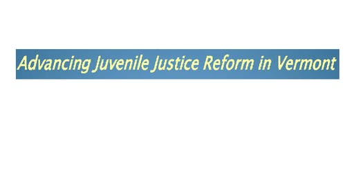 Advancing Juvenile Justice Reform in Vermont