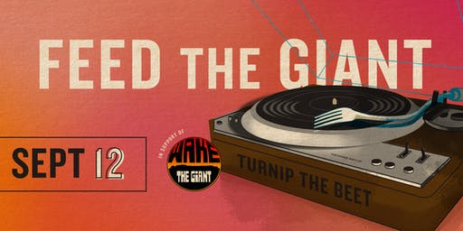 Feed the Giant - In support of Wake the Giant