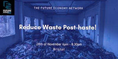 Reduce Waste Post-haste!!