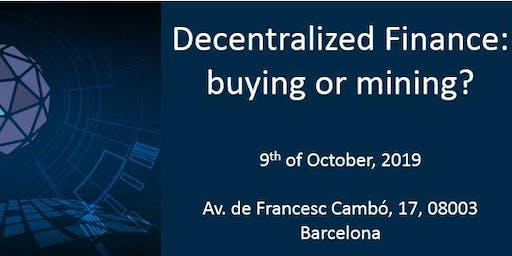 Decentralized Finance: buying or mining?