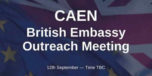 British Embassy Outreach Meeting - CAEN