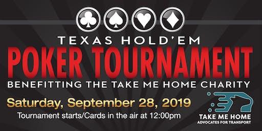 Take Me Home Charity Poker Tournament - Texas Hold 'Em