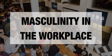 Masculinity in the Workplace 2019 tickets