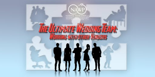 The Ultimate Wedding Team - How to Work with Other Vendors