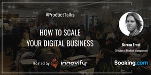 #ProductTalks: How To Scale Your Digital Business with...