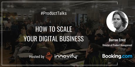 #ProductTalks: How To Scale Your Digital Business with Director of Product from Booking.com tickets