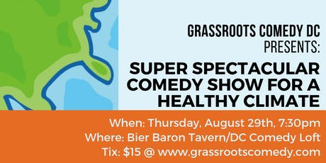Super Spectacular Comedy Show For A Healthy Climate tickets