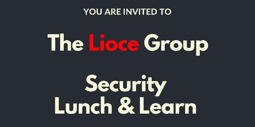 The Lioce Group Security Lunch and Learn