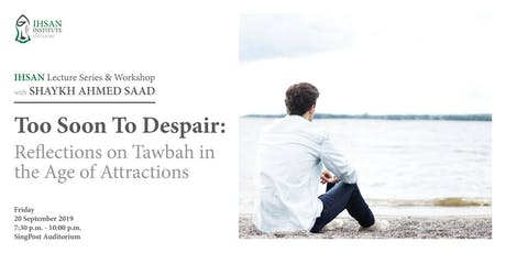 Too Soon to Despair: Reflections on Tawbah in the  tickets