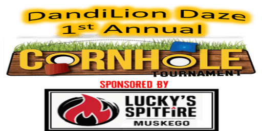 DandiLion Daze Cornhole Tournament - Sponsored By Lucky's Spitfire-Muskego
