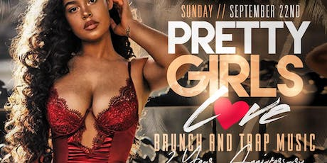 Pretty girls love brunch & Trap Music  tickets
