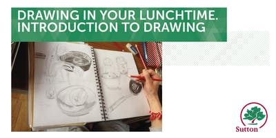 Drawing in Your Lunchtime - Introduction to drawing
