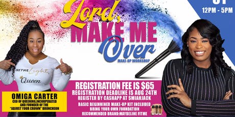 """""""Lord Make Me Over"""" Makeup training workshop  tickets"""