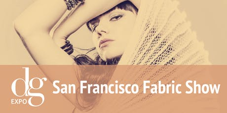 SAN FRANCISCO FABRIC SHOW / DG EXPO / NOV. 2019 tickets