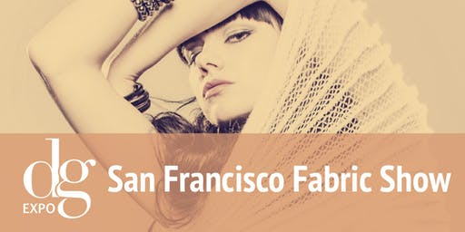 SAN FRANCISCO FABRIC SHOW / DG EXPO / NOV. 2019