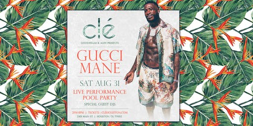 Gucci Mane Pool Party / Saturday August 31st / Clé