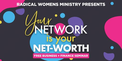Net-Worth Seminar with Radical Women's Ministry