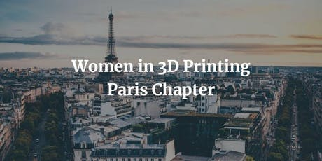 Meetup Women in 3D Printing Paris - Septembre tickets