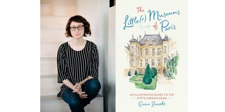 Emma Jacobs Signing Her New Book: The Little(r) Museums of Paris tickets