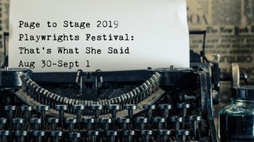 """""""Page to Stage"""" Playwrights Festival"""