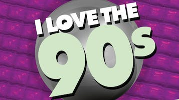 """""""I Love the 90s"""""""