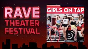"Rave Theater Festival: ""Girls On Tap"""