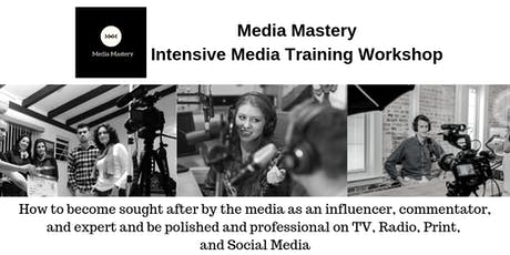 Media Mastery Intensive Media Training Workshop tickets
