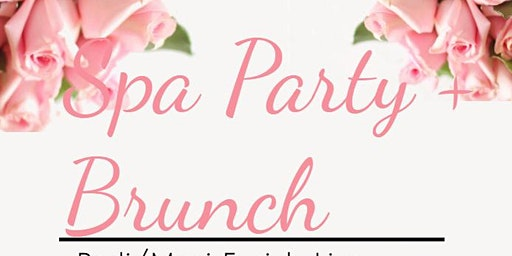 Spa Party + Brunch
