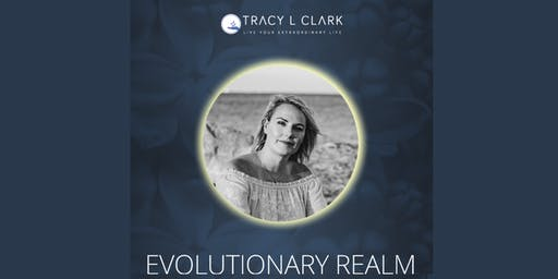 EVOLUTIONARY REALM- THE TRULY ELITE 90 DAY MASTERCLASS MENTORSHIP PROGRAM WITH TRACY L