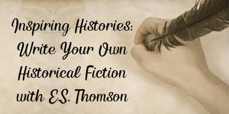 Inspiring Histories: Write Your Own Historical Fiction tickets