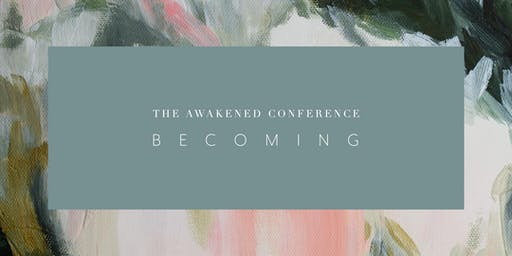 The Awakened Conference: Becoming