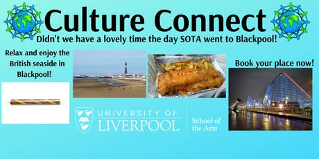 Culture Connect Didn't we have a lovely time the day SOTA went to Blackpool tickets