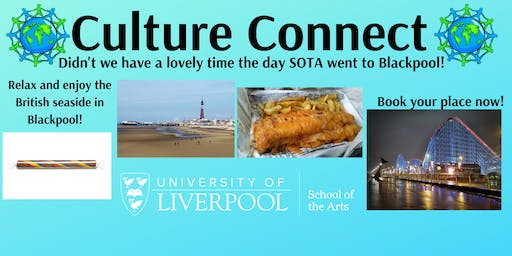 Culture Connect Didn't we have a lovely time the day SOTA went to Blackpool