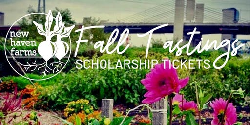 3rd Annual Fall Tastings from New Haven Farms Scholarship Tickets