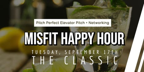 Misfit Happy Hour: Pitch Perfect Elevator Pitch + Networking tickets
