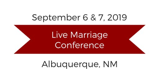Love and Respect Live Marriage Conference Albuquerque, NM