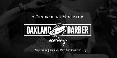 Oakland Barber Academy Fundraising Mixer tickets