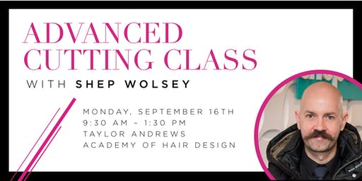 Advanced Cutting Class with Shep
